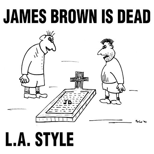 L.A. Style альбом James Brown Is Dead (Original Mix)