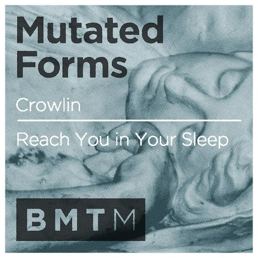 Mutated Forms альбом Crowlin / Reach You in Your Sleep