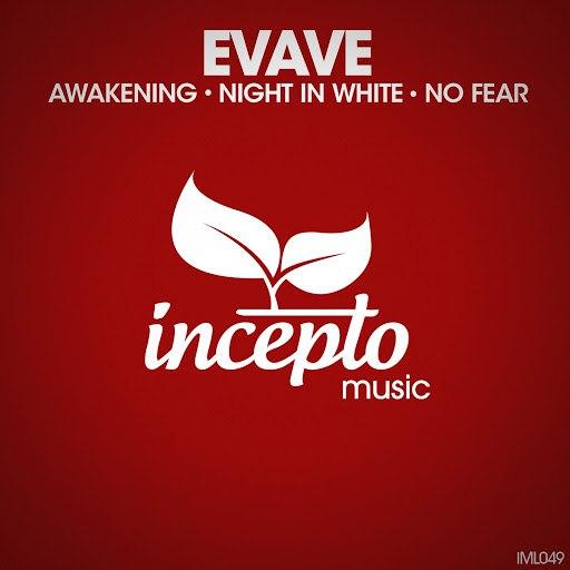 Evave альбом Awakening / Night in White / No Fear