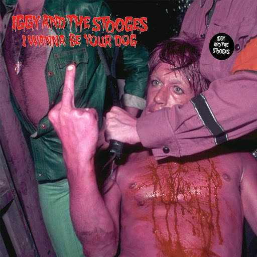 The Stooges альбом I Wanna Be Your Dog