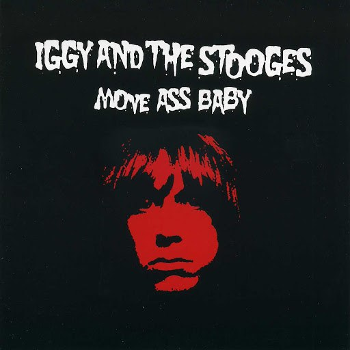The Stooges альбом Move Ass Baby