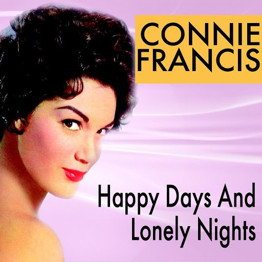Connie Francis альбом Happy Days And Lonely Nights
