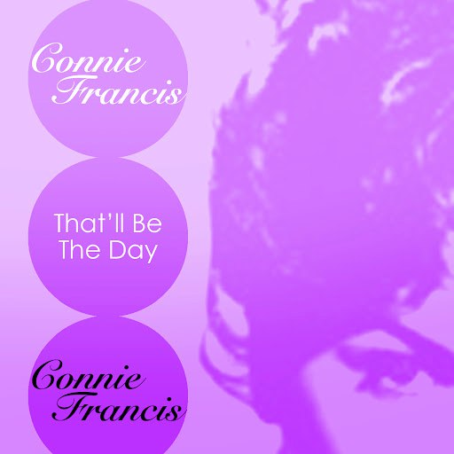 Connie Francis альбом That'll Be The Day