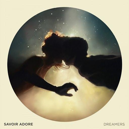 Savoir Adore альбом Dreamers