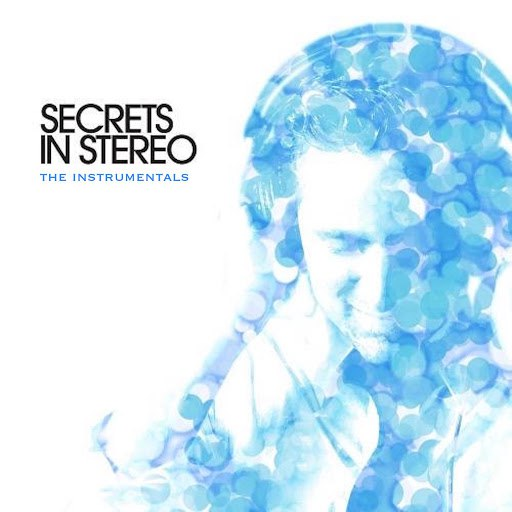 Secrets In Stereo альбом Secrets in Stereo - The Instrumentals