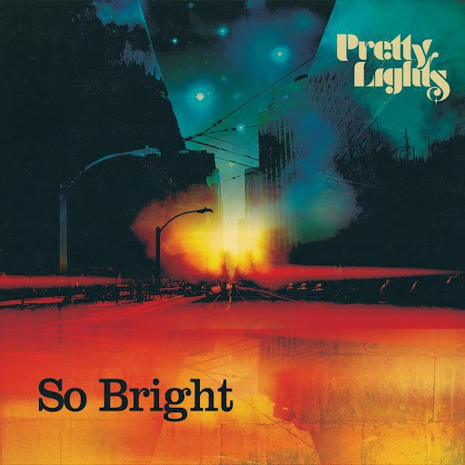 Pretty Lights альбом So Bright