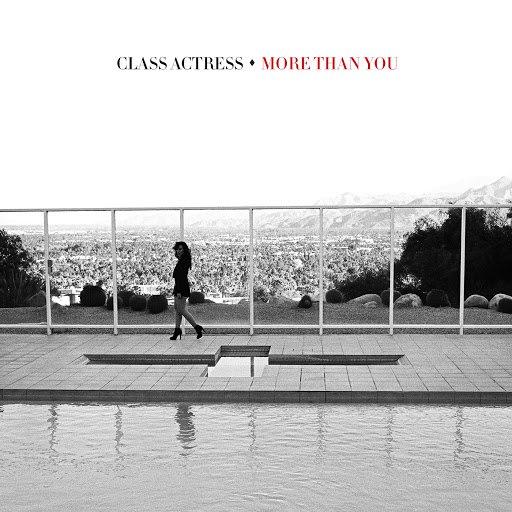 Class Actress альбом More Than You