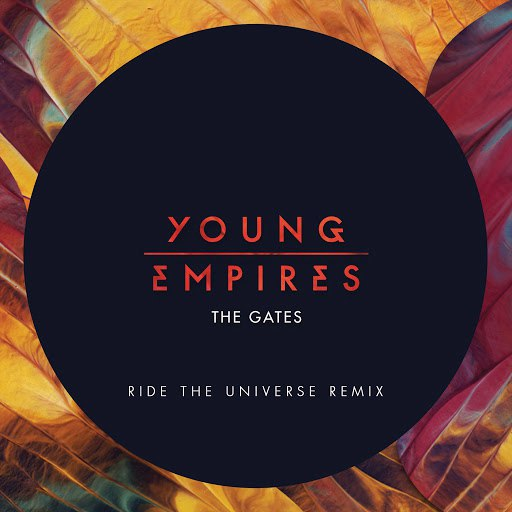 Young Empires альбом The Gates (Ride The Universe Remix)