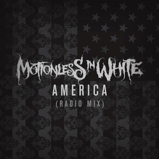 Motionless In White альбом AMERICA (Radio Mix)