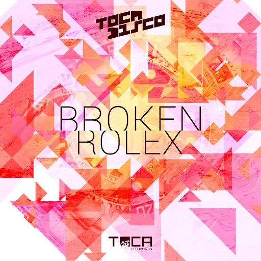 Tocadisco альбом Broken Rolex