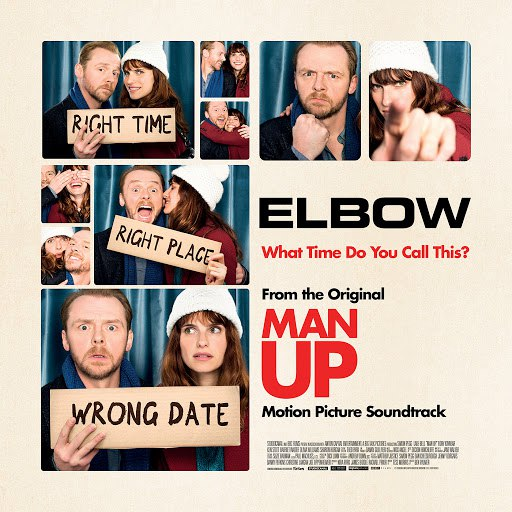 """Elbow альбом What Time Do You Call This? (From The Original """"Man Up"""" Motion Picture Soundtrack)"""