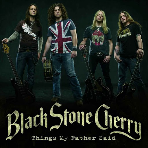 Black Stone Cherry альбом Things My Father Said (Gold Mix)