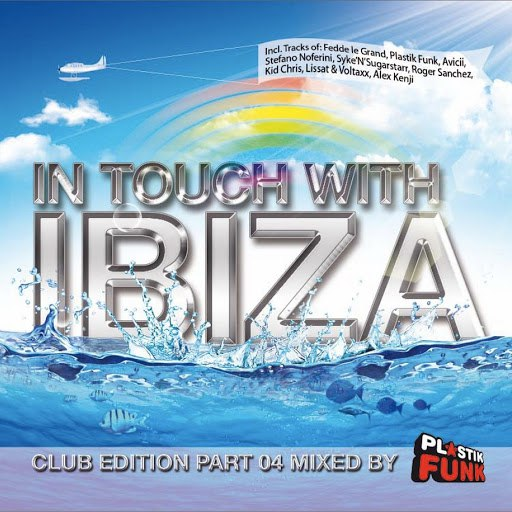 Plastik Funk альбом In Touch with Ibiza, Pt. 4 - Mixed by Plastik Funk