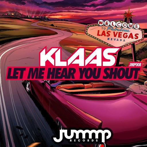 Klaas альбом Let Me Hear You Shout
