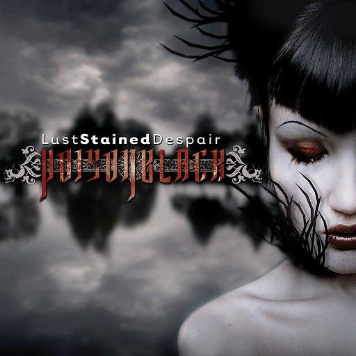 Poisonblack альбом Lust Stained Despair