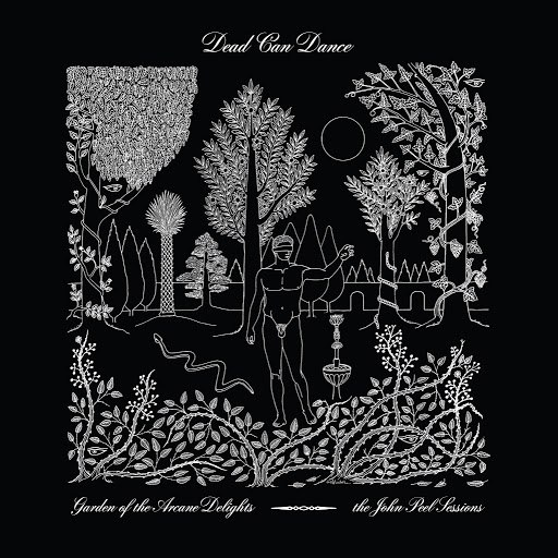 Альбом Dead Can Dance Garden of the Arcane Delights + Peel Sessions
