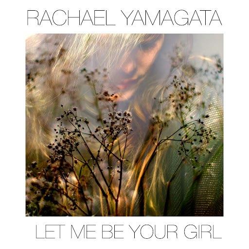Rachael Yamagata альбом Let Me Be Your Girl