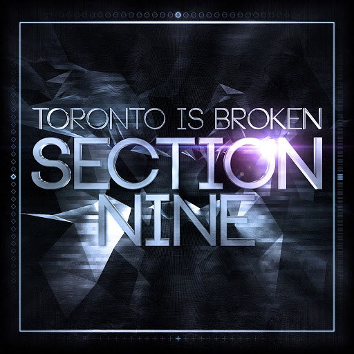 Toronto Is Broken альбом Section Nine