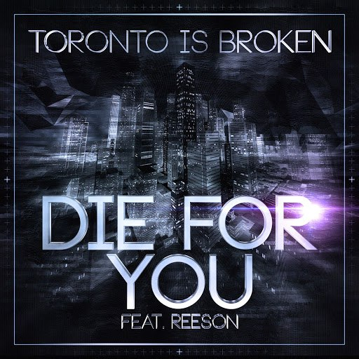 Toronto Is Broken альбом Die for You (Section Nine - Sampler 1)