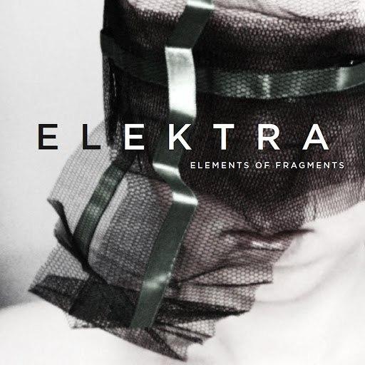 ELEKTRA альбом Elements of Fragments