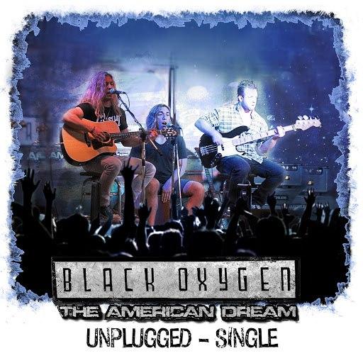 Black Oxygen альбом The American Dream (Unplugged)