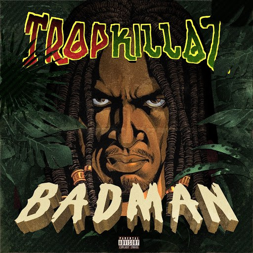 Tropkillaz альбом Badman