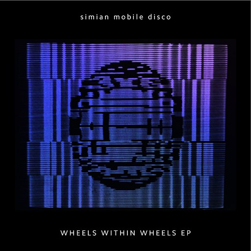 Simian Mobile Disco альбом Wheels Within Wheels
