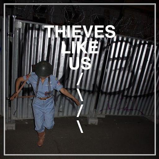Thieves Like Us альбом Thieves Like Us