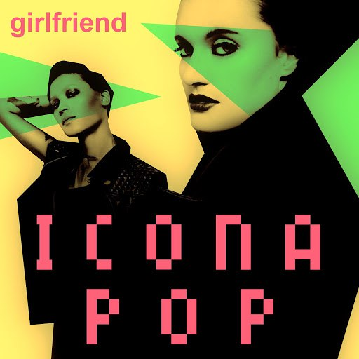 Icona Pop альбом Girlfriend