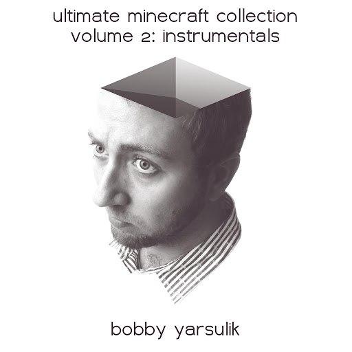 Bobby Yarsulik альбом Ultimate Minecraft Collection Instrumentals Volume II