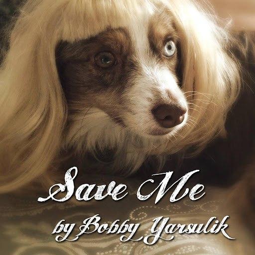 Bobby Yarsulik альбом Save Me
