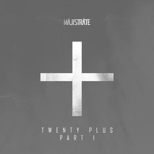 Majistrate альбом Twenty Plus Part 1