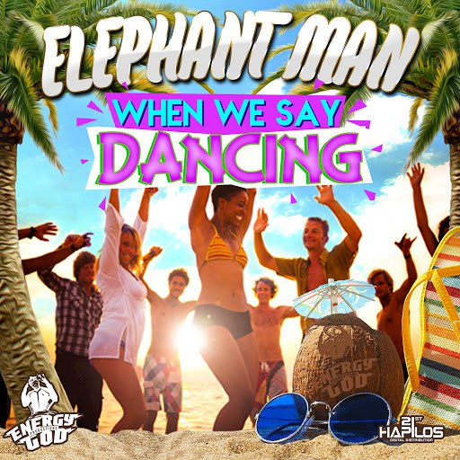 Elephant man альбом When We Say Dancing