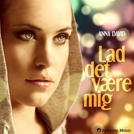 Anna David альбом La' Det Være Mig