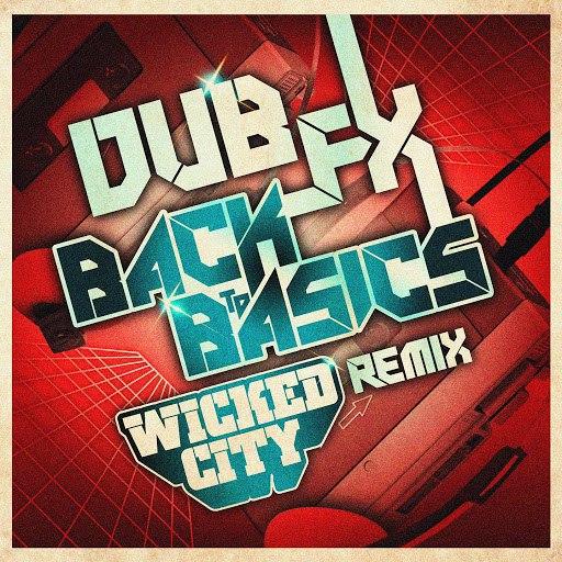 Dub FX альбом Back to Basics (Wicked City Remix)