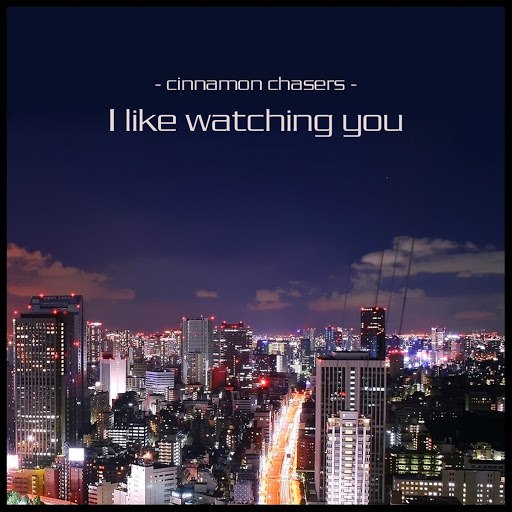 Cinnamon Chasers альбом I Like Watching You (Diamond Cut Remix)