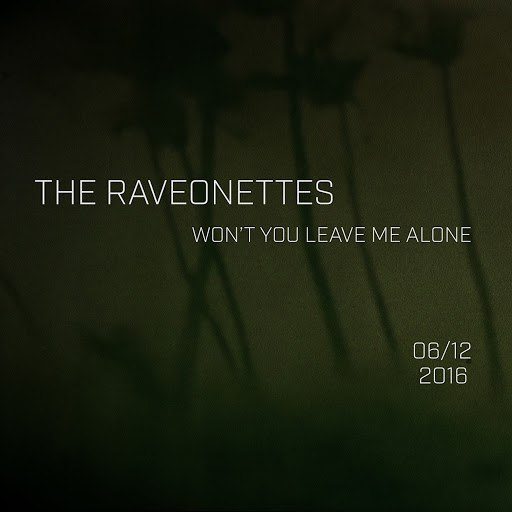 The Raveonettes альбом Won't You Leave Me Alone