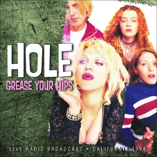 Hole альбом Grease Your Hips (Live)