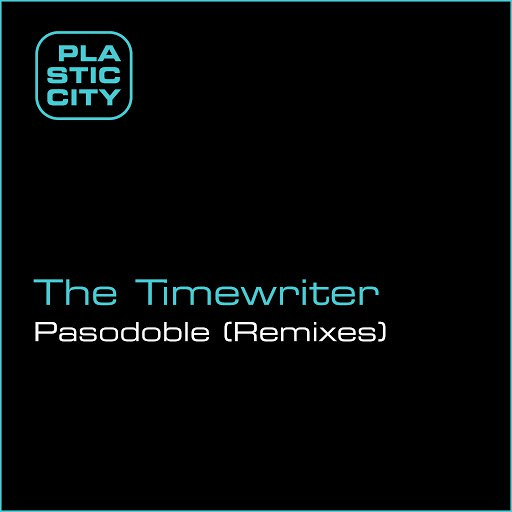 The Timewriter альбом Pasodoble (Remixes)