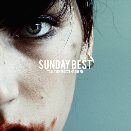 You Love Her Coz She's Dead альбом Sunday Best