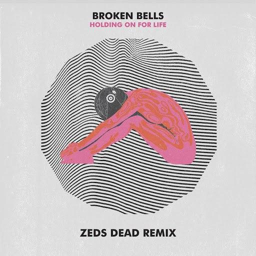 Broken Bells альбом Holding On for Life (Zeds Dead Remix)