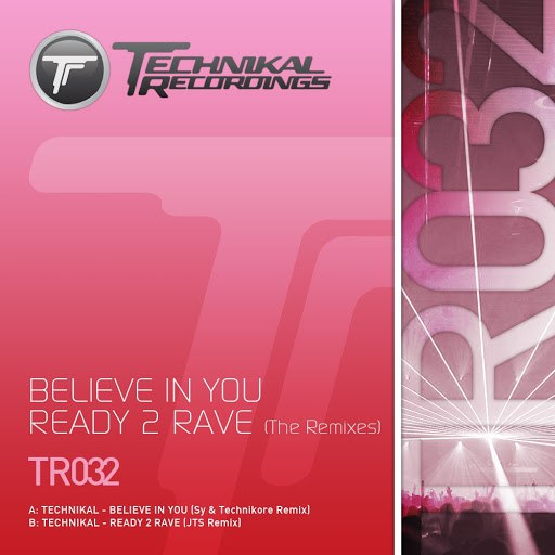 Technikal альбом Believe In You \ Ready 2 Rave
