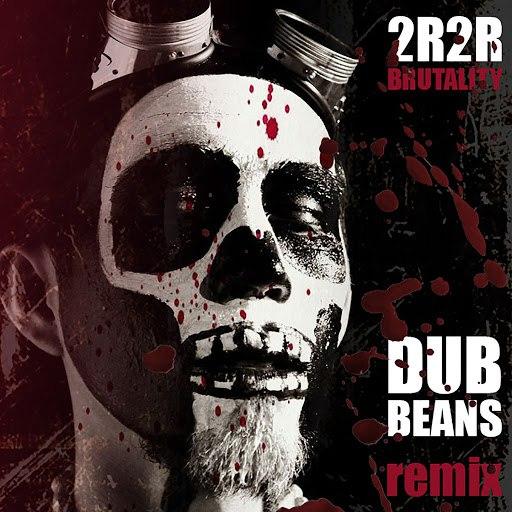 2rbina 2rista альбом Бруталити (Dub Beans Remix)
