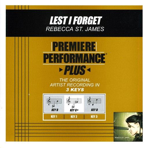 Rebecca St. James альбом Premiere Performance Plus: Lest I Forget