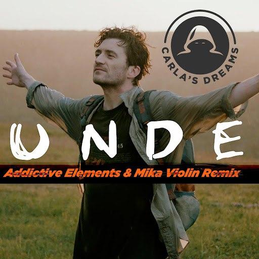 Carla's Dreams альбом Unde (Addictive Elements & Mika Violin Remix)