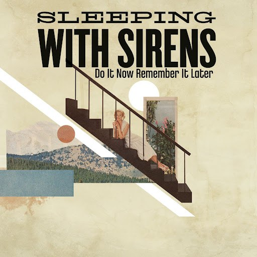 Sleeping With Sirens альбом Do It Now Remember It Later