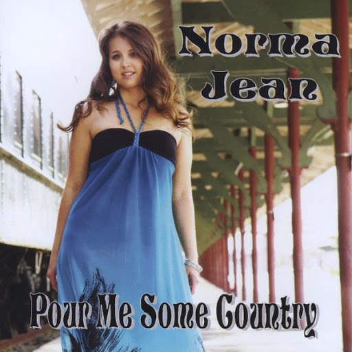 Norma Jean альбом Pour Me Some Country