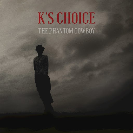 K's Choice альбом The Phantom Cowboy