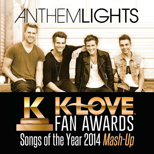 Anthem Lights альбом K-Love Fan Awards: Songs of the Year (2014 Mash-Up)
