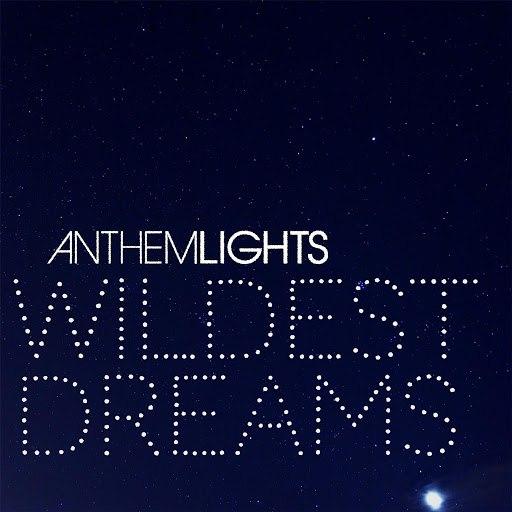 Альбом Anthem Lights Wildest Dreams